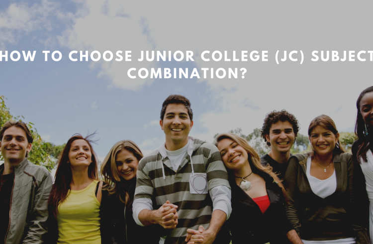 How to Choose Junior College (JC) Subject Combination